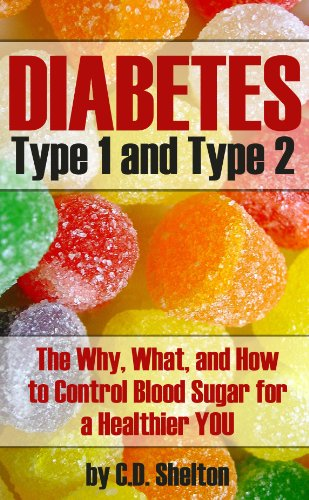 Diabetes (Diabetes: Type 1 and Type 2 The Why, What, and How to Control Blood Sugar For a Healthier You) (English Edition)