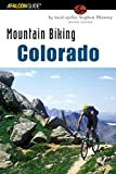 Mountain Biking Colorado: An Atlas Of Colorado s Greatest Off-Road Bicycle Rides (State Mountain Biking Series)