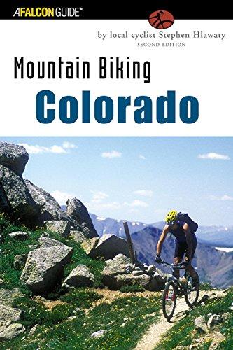 Mountain Biking Colorado: An Atlas Of Colorado's Greatest Off-Road Bicycle Rides (State Mountain Biking Series)