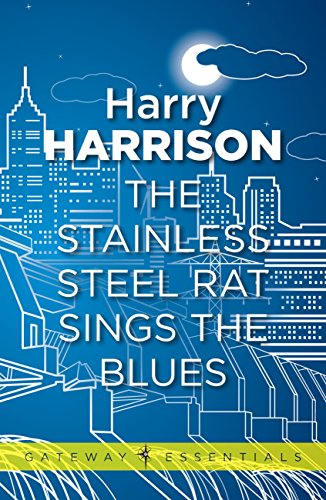 The Stainless Steel Rat Sings the Blues: The Stainless Steel Rat Book 8 (English Edition)