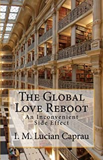 The Global Love Reboot: An Inconvenient Side Effect