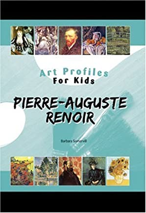 Pierre-Auguste Renoir (Art Profiles for Kids) by Barbara Somervill (2007-05-23)