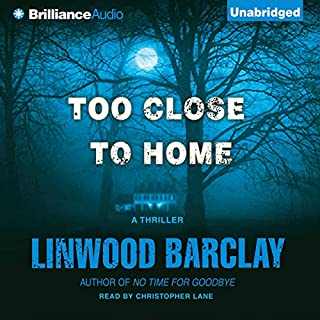 Too Close to Home                   Auteur(s):                                                                                                                                 Linwood Barclay                               Narrateur(s):                                                                                                                                 Christopher Lane                      Durée: 11 h et 5 min     92 évaluations     Au global 4,4