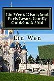 Liu Wen's Disneyland Paris Resort Family Guidebook 2016 (English Edition)
