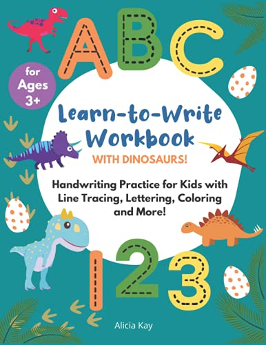 Learn to Write Workbook with Dinosaurs! Handwriting Practice for Kids with Line Tracing, Lettering,