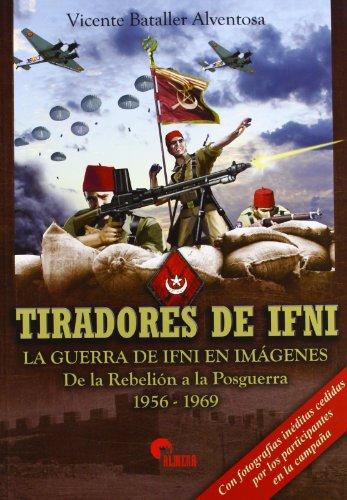 Tiradores De Ifni - De La Rebelion A La Posguerra 1956-1969
