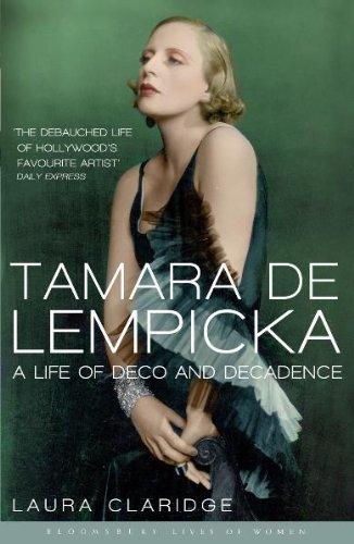 Tamara de Lempicka: (reissued) Bloomsbury Lives of Women