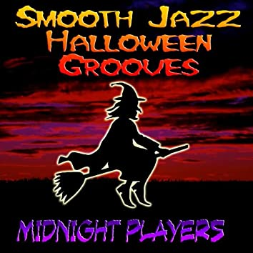 Smooth Jazz Halloween Grooves