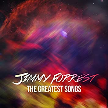 Jimmy Forrest - The Greatest Songs