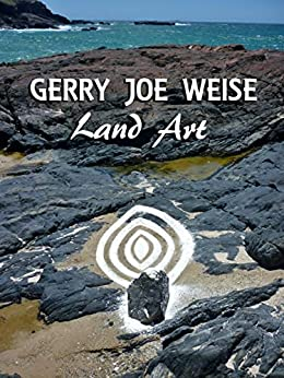 Land Art by [Gerry Joe Weise, Ludovic Gibsson]