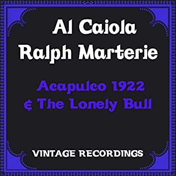 Acapulco 1922 & the Lonely Bull (Hq Remastered)