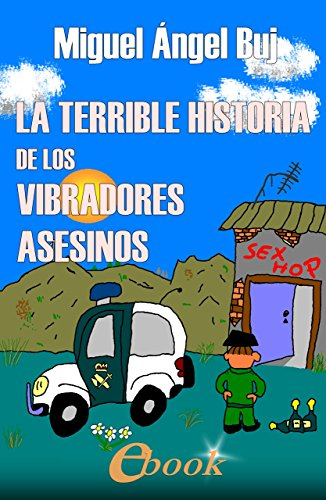 La terrible historia de los vibradores asesinos eBook: Buj, Miguel Ángel: Amazon.es: Tienda Kindle