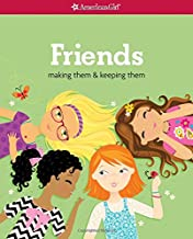 Friends: Making Them & Keeping Them (American Girl Library)