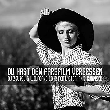 Du Hast Den Farbfilm Vergessen (feat. Stephanie Kurpisch)
