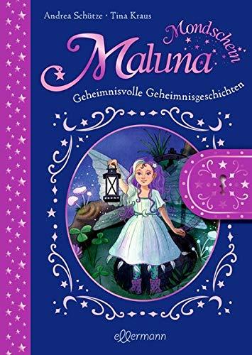 Maluna Mondschein: Geheimnisvolle Geheimnisgeschichten