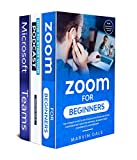 Microsoft Teams And Zoom Meetings For Beginners: 3 Books In 1: The Ultimate Guide To Use Zoom And Teams For Meetings, Video Calls, Teaching And Classes (English Edition)