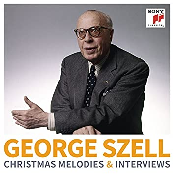 George Szell: Christmas Melodies & Interviews