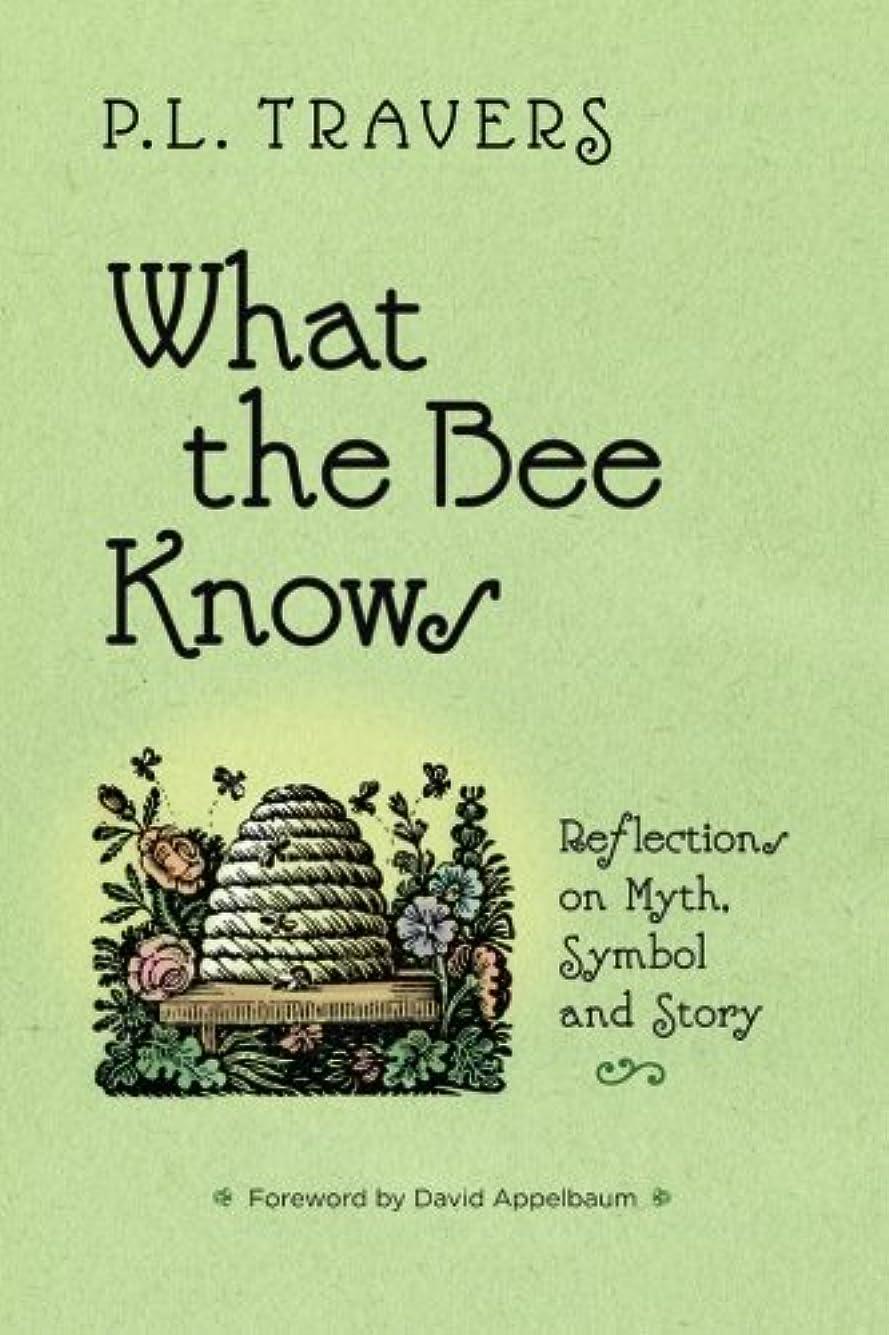 ほこり追放結婚式What the Bee Knows: Reflections on Myth, Symbol and Story (Codhill Press)