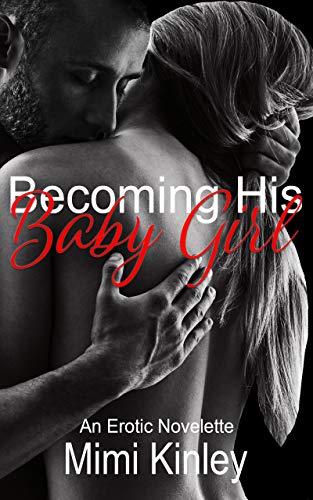 Becoming His Baby Girl: An Erotic Novelette (English Edition)