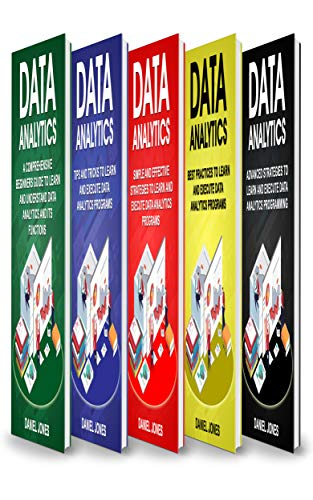 Data Analytics: 5 Books in 1- Bible of 5 Manuscripts- Beginner's Guide+ Tips and Tricks+ Effective Strategies+ Best Practices to learn Data Analytics Efficiently+ Advanced strategies