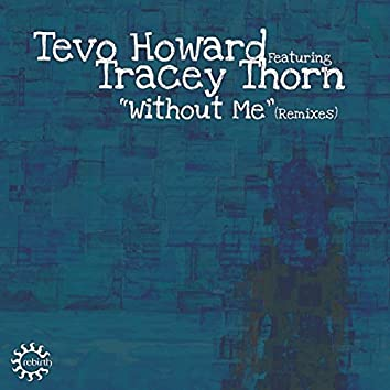 Without Me (Remixes) [feat. Tracey Thorn]
