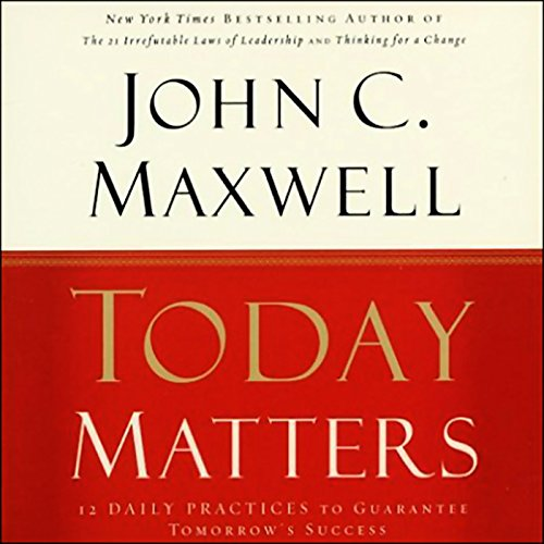 Today Matters     12 Daily Practices to Guarantee Tomorrow's Success              By:                                                                                                                                 John C. Maxwell                               Narrated by:                                                                                                                                 John C. Maxwell                      Length: 3 hrs and 6 mins     659 ratings     Overall 4.4