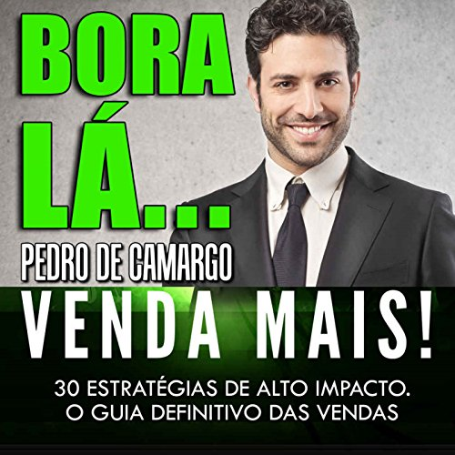 Bora Lá...Venda Mais! [Work Less...Sell More!] audiobook cover art