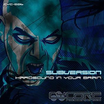 Hardsound in Your Brain