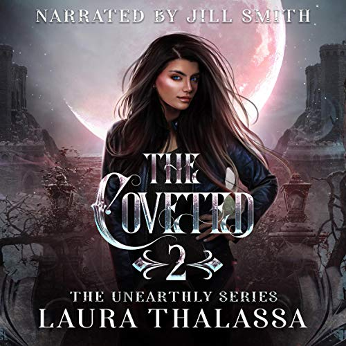 The Coveted: The Unearthly, Book 2