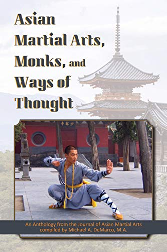 Asian Martial Arts, Monks, and Ways of Thought: An Anthology