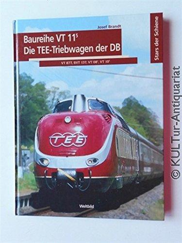 Baureihe VT 11.5. Die TEE-Triebwagen der DB. VT 877, SVT 137, VT 08.5, VT 10.5 (Stars der Schiene)