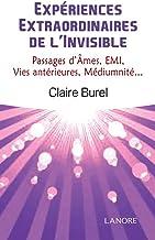 Livres Expériences Extraordinaires de l'Invisible: Passages d'Âmes, EMI, Vies antérieures, Médiumnité… PDF