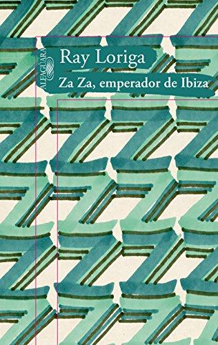 Za Za, emperador de Ibiza (Spanish Edition)