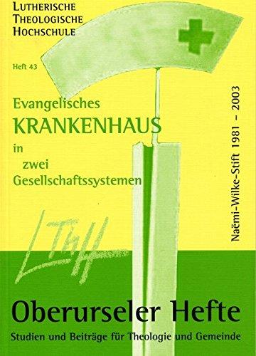 Evangelisches Krankenhaus in zwei Gesellschaftssystemen. Das Naemi-Wilke-Stift in den Jahren 1981 bis 2003. Ein Zeitzeugenbericht