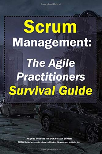 Scrum Management: The Agile Practitioners Survival Guide