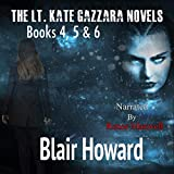 The Lt. Kate Gazzara Series: Books 4 to 6