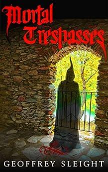 Mortal Trespasses by [Geoffrey Sleight]