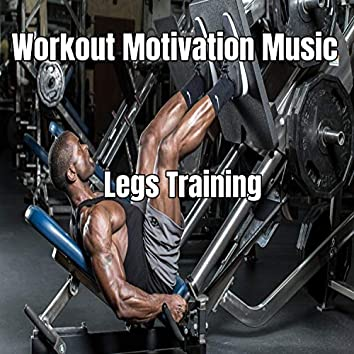 Workout Motivation Music - Legs Training