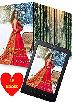 A Christmas Love for Lords and Ladies: 16 Book Regency Romance Box Set by [Charlotte Darcy]