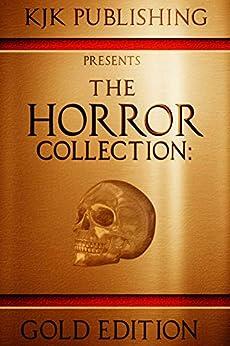 The Horror Collection: Gold Edition by [Kevin J. Kennedy, Amy Cross, Mike Duke, J.C. Michael, Lex H. Jones, Matthew Brockmeyer, Becky Narron]