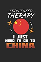 I Don't Need Therapy I Just Need To Go To China: China Notebook | China Vacation Journal | Handlettering | Diary I Logbook | 110 White Journal Lined Pages | 6 x 9