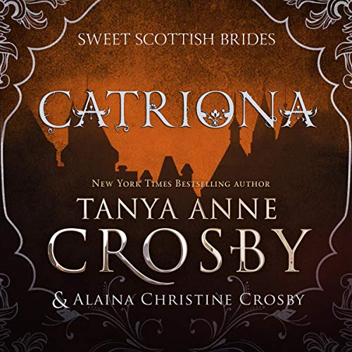 Catrìona: A Sweet Scottish Medieval Romance (Sweet Scottish Brides, Book 5)