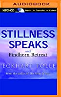 Stillness Speaks and The Findhorn Retreat 151132693X Book Cover