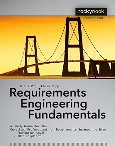 Requirements Engineering Fundamentals: A Study Guide for the Certified Professional for Requirements Engineering Exam - Foundation Level / IREB compliant