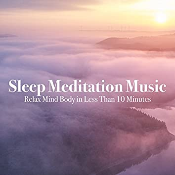 Sleep Meditation Music Relax Mind Body in Less Than 10 Minutes