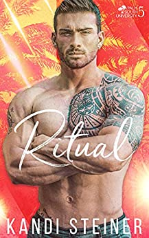 Ritual: A New Adult College Romance (Palm South University Book 5) by [Kandi Steiner]