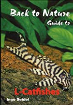 Back to Nature: Guide to L-Catfishes (Loricariidae)