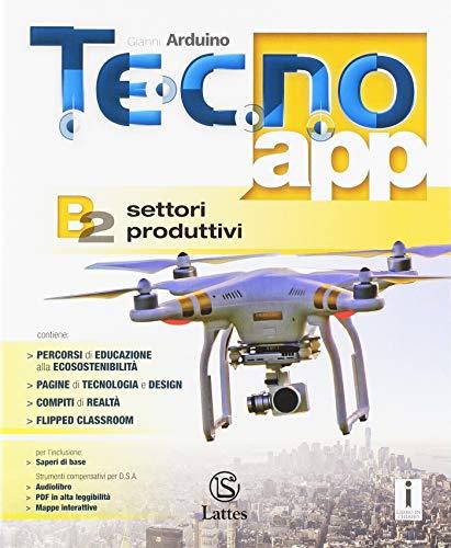 Tecno.app. Per la Scuola media. Con ebook. Con espansione online: B2