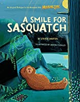 A Smile for Sasquatch: A Missing Link Story (Laika Missing Link)