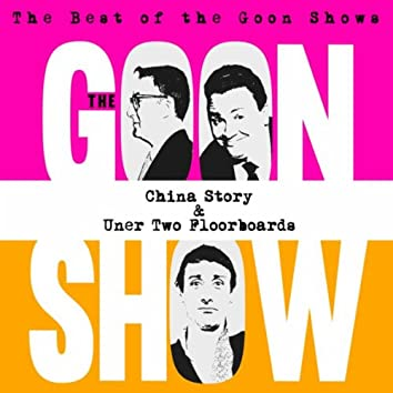 The Best of the Goon Shows: China Story / Under Two Floorboards